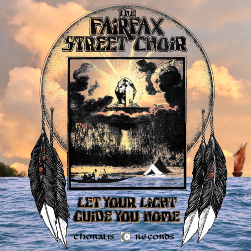 The Fairfax Street Choir - Let Your Light Guide You Home