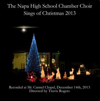 The Napa H.S Chamber Choir Sings of Christmas 2013