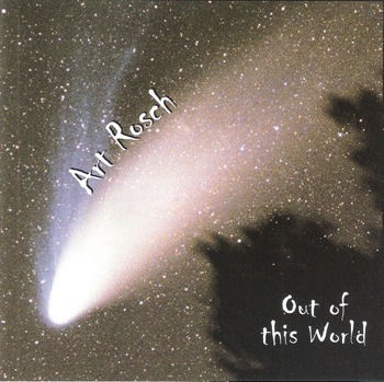 Art Rosch - Out Of This World